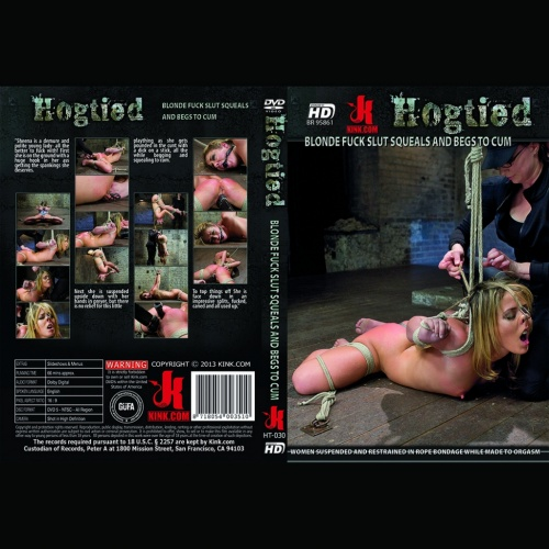 Hogtied 30 - Blonde fuck slut squeals and begs to Cum - KINK-HT-030