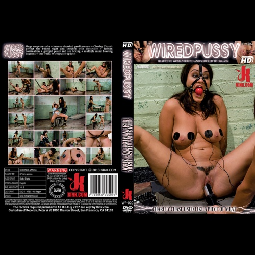 Wired Pussy 20 - Charley Chase used like a piece of meat - KINK-WP-020