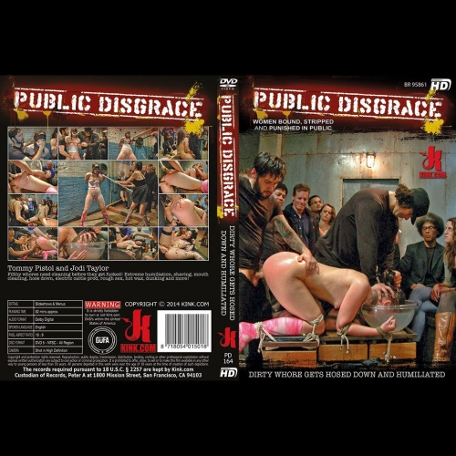 Public DIsgrace 164 - Dirty Whore Gets Hosed Down and Humiliated - KINK-PD-164