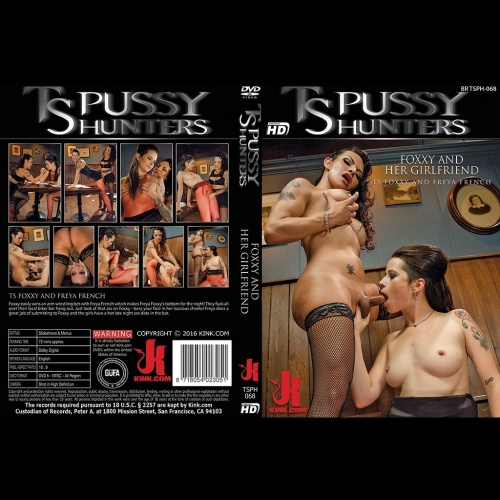 TS Pussy Hunters 68 - Foxxy and Her Girlfriend - KINK-TSPH-068