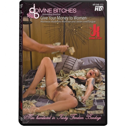 Divine Bitches 132 -  Give Your Money to Women - KINK-DIB-132