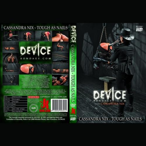Device Bondage 30 - Tough As Nails - Cassandra Nix - KINK-DEB-030